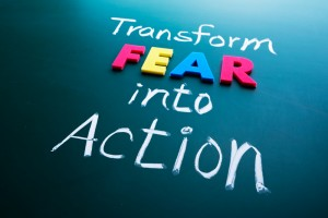 Turn Fear Into Action